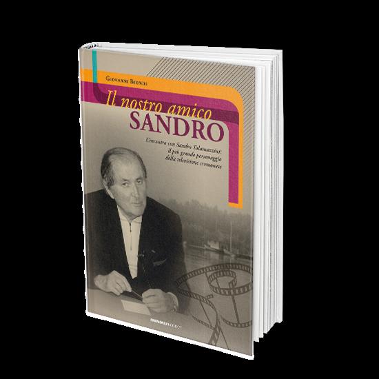 d97e2be15b L'incontro con Sandro Talamazzini: il più grande personaggio della  televisione cremonese